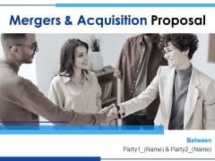 Mergers And Acquisition Proposal Ppt PowerPoint Presentation Complete Deck With Slides