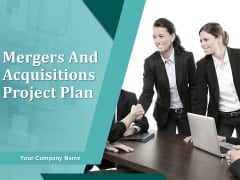 Mergers And Acquisitions Project Plan Ppt PowerPoint Presentation Complete Deck With Slides
