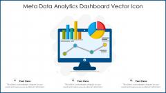 Meta Data Analytics Dashboard Vector Icon Ppt Ideas Vector PDF