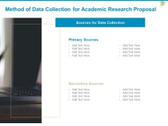 Method Of Data Collection For Academic Research Proposal Ppt PowerPoint Presentation Visual Aids Styles