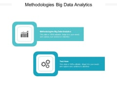 Methodologies Big Data Analytics Ppt PowerPoint Presentation Show Cpb Pdf
