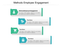 Methods Employee Engagement Ppt PowerPoint Presentation Professional Icons Cpb