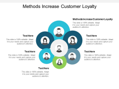 Methods Increase Customer Loyalty Ppt PowerPoint Presentation Professional Graphics Example Cpb