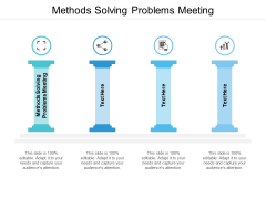 Methods Solving Problems Meeting Ppt PowerPoint Presentation Infographic Template Files Cpb