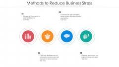 Methods To Reduce Business Stress Ppt Summary Slide Portrait PDF