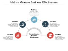 Metrics Measure Business Effectiveness Ppt PowerPoint Presentation Graphics