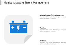 Metrics Measure Talent Management Ppt PowerPoint Presentation Slides Maker Cpb