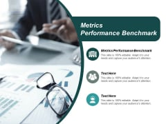 Metrics Performance Benchmark Ppt PowerPoint Presentation Outline Graphics Template Cpb