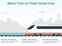 Metro Train On Track Vector Icon Ppt PowerPoint Presentation Outline Information PDF