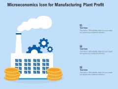 Microeconomics Icon For Manufacturing Plant Profit Ppt PowerPoint Presentation File Clipart PDF