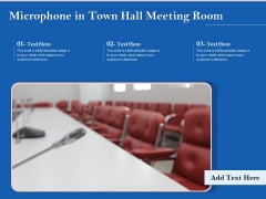 Microphone In Town Hall Meeting Room Ppt PowerPoint Presentation Gallery Template PDF
