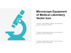Microscope Equipment Of Medical Laboratory Vector Icon Ppt PowerPoint Presentation Show Graphics Tutorials