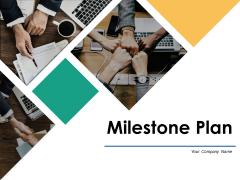 Milestone Plan Ppt PowerPoint Presentation Complete Deck With Slides