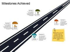 Milestones Achieved Template 1 Ppt PowerPoint Presentation Outline Shapes