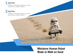 Miniature Human Robot Made To Walk On Sand Ppt PowerPoint Presentation Gallery Graphics PDF
