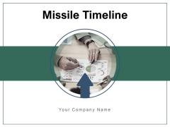 Missile Timeline Business Milestone Planning Ppt PowerPoint Presentation Complete Deck