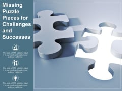 Missing Puzzle Pieces For Challenges And Successes Ppt PowerPoint Presentation Portfolio Topics
