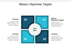 Mission Objectives Targets Ppt PowerPoint Presentation Slides Tips