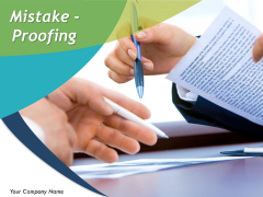 Mistake-Proofing Ppt PowerPoint Presentation Complete Deck With Slides