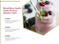 Mixed Berry Healthshake Drink On Wooden Table Ppt PowerPoint Presentation Gallery Layout PDF