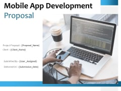 Mobile App Development Proposal Ppt PowerPoint Presentation Complete Deck With Slides