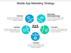 Mobile App Marketing Strategy Ppt PowerPoint Presentation Styles Microsoft Cpb