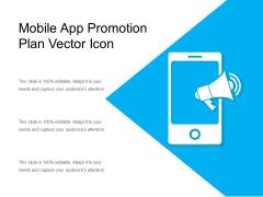 Mobile App Promotion Plan Vector Icon Ppt PowerPoint Presentation Infographics Slides PDF