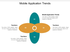 Mobile Application Trends Ppt PowerPoint Presentation Pictures Slides Cpb