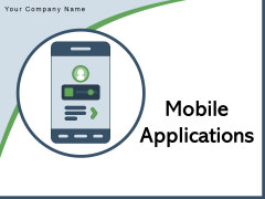 Mobile Applications Technology Business Ppt PowerPoint Presentation Complete Deck