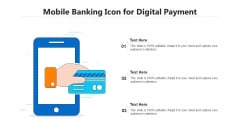 Mobile Banking Icon For Digital Payment Ppt PowerPoint Presentation File Infographics PDF