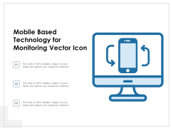 Mobile Based Technology For Monitoring Vector Icon Ppt PowerPoint Presentation File Ideas PDF
