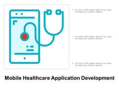 Mobile Healthcare Application Development Ppt Powerpoint Presentation Summary Designs