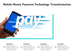 Mobile Money Payment Technology Transformation Ppt PowerPoint Presentation Gallery Guidelines PDF