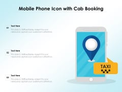 Mobile Phone Icon With Cab Booking Ppt PowerPoint Presentation File Designs Download PDF