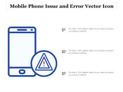 Mobile Phone Issue And Error Vector Icon Ppt PowerPoint Presentation Slides Grid PDF