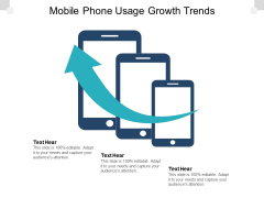 Mobile Phone Usage Growth Trends Ppt PowerPoint Presentation Icon Graphics Template