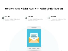 Mobile Phone Vector Icon With Message Notification Ppt PowerPoint Presentation Examples PDF