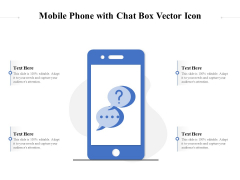 Mobile Phone With Chat Box Vector Icon Ppt PowerPoint Presentation File Gallery PDF