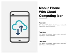 Mobile Phone With Cloud Computing Icon Ppt Powerpoint Presentation Slides Display