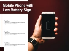 Mobile Phone With Low Battery Sign Ppt PowerPoint Presentation Show Outline PDF