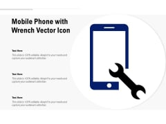 Mobile Phone With Wrench Vector Icon Ppt PowerPoint Presentation Professional Slide Portrait PDF