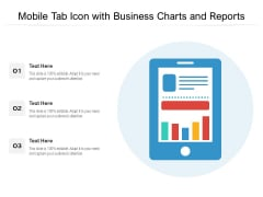 Mobile Tab Icon With Business Charts And Reports Ppt PowerPoint Presentation Slides Example File PDF