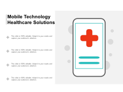 Mobile Technology Healthcare Solutions Ppt Powerpoint Presentation Portfolio Graphics Download