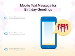 Mobile Text Message For Birthday Greetings Ppt PowerPoint Presentation Portfolio Outfit PDF