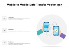 Mobile To Mobile Data Transfer Vector Icon Ppt PowerPoint Presentation Show PDF