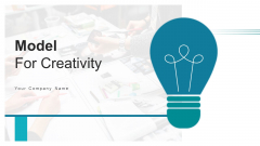 Model For Creativity Process Development Ppt PowerPoint Presentation Complete Deck With Slides