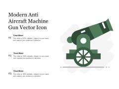 Modern Anti Aircraft Machine Gun Vector Icon Ppt PowerPoint Presentation Outline Guidelines PDF
