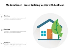 Modern Green House Building Vector With Leaf Icon Ppt PowerPoint Presentation Gallery Design Ideas PDF