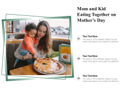 Mom And Kid Eating Together On Mothers Day Ppt PowerPoint Presentation Infographic Template Example File