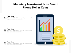Monetary Investment Icon Smart Phone Dollar Coins Ppt PowerPoint Presentation Professional Vector PDF